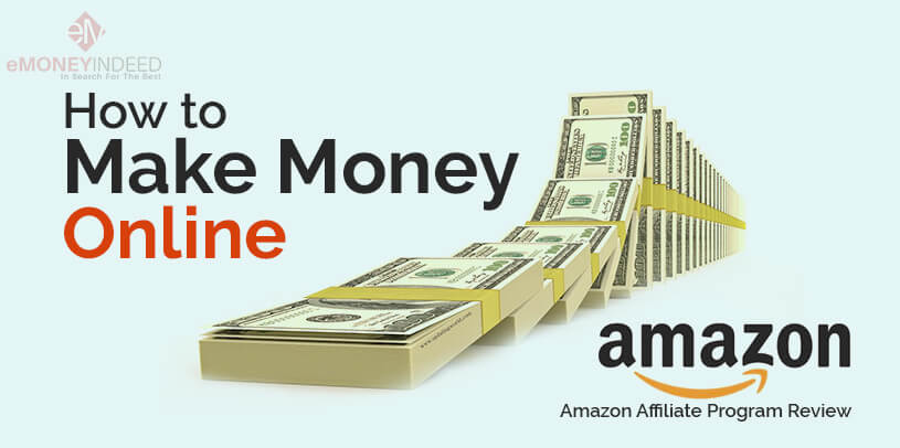 Amazon Affiliate Program Review – How to Make Money Online