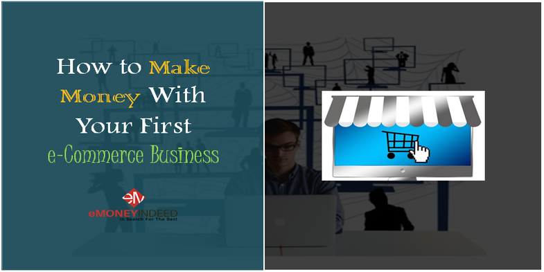 Make Money Online With E-Commerce