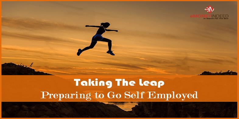 Taking The Leap Preparing To Go Self Employed Emoneyindeed