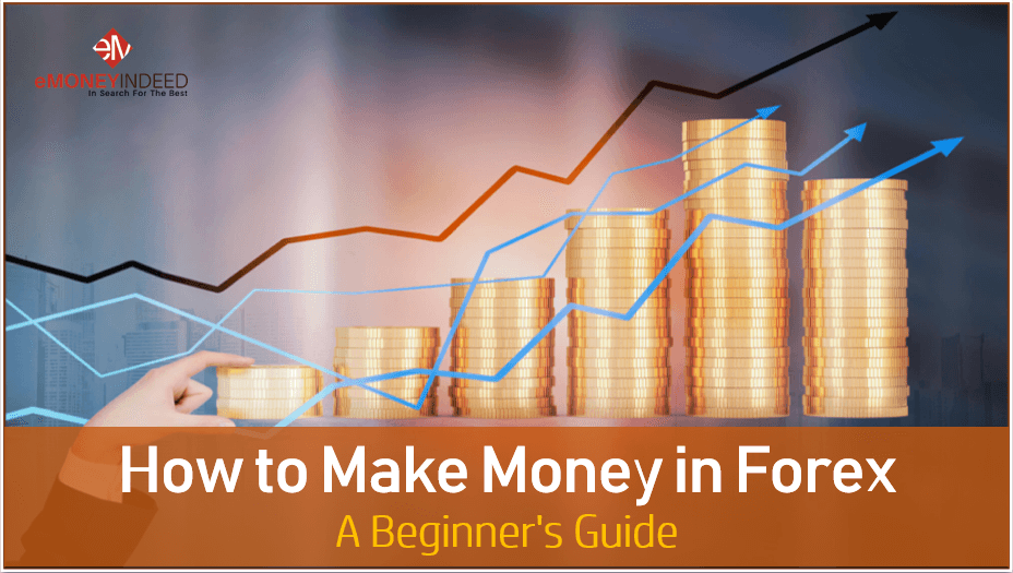 How To Make Money In Forex A Beginner S Guide