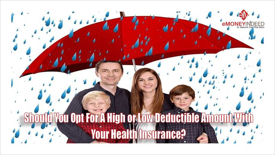 Should You Opt for a High or Low Deductible Amount with ...